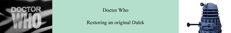 Doctor Who - Restoring an original Dalek