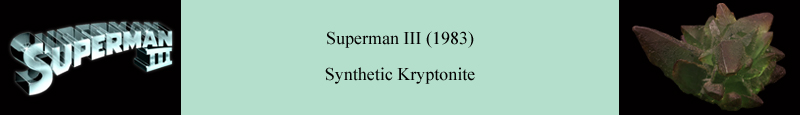 Original synthetic Kryptonite from Superman III
